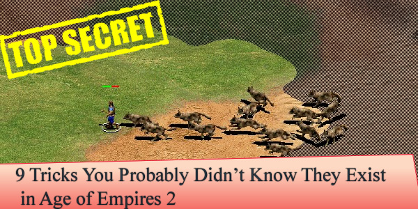 9 Tricks You Probably Didn't Know They Exist in Age of Empires 2